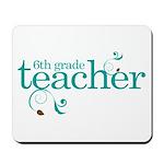 6th Grade Present Teacher Mousepad