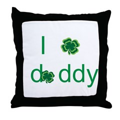 I shamrock daddy Throw Pillow