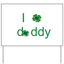 I shamrock daddy Yard Sign