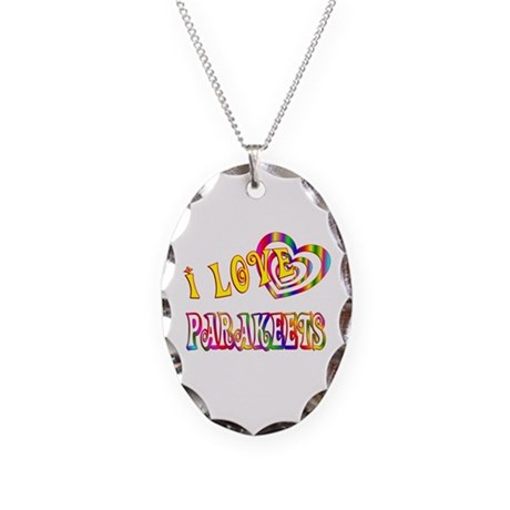 I Love Parakeets Necklace Oval Charm
