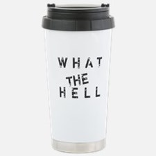 What The Hell Travel Mug