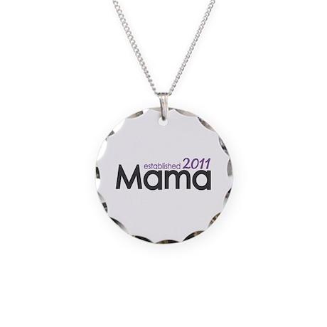 Mama Established 2011 Necklace Circle Charm