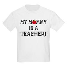 My Mommy Is A Teacher T-Shirt