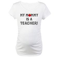 My Mommy Is A Teacher Shirt