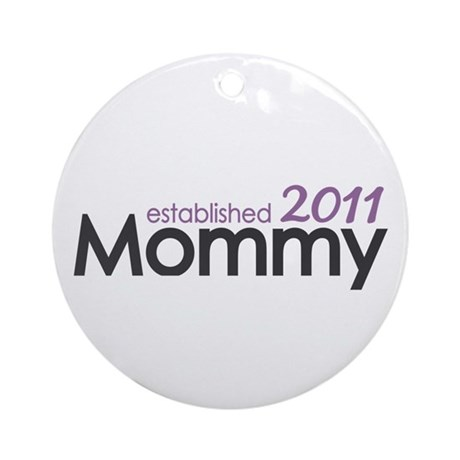 Mommy Est 2011 Ornament (Round)