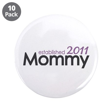"Mommy Est 2011 3.5"" Button (10 pack)"