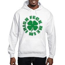 Feck Me Im Irish Hoodie