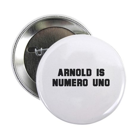 "Arnold is numero uno - 2.25"" Button (100 pack)"
