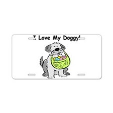 I Love My Doggy Aluminum License Plate