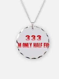 333 I'm Only Half Evil Necklace