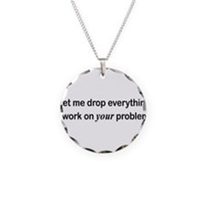 Let Me Drop Everything Necklace