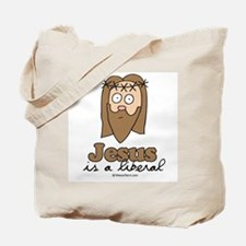 Jesus is a liberal -  Tote Bag
