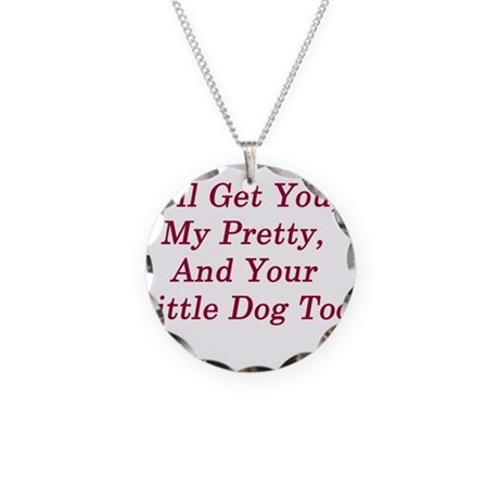 I'll Get You My Pretty Necklace Circle Charm