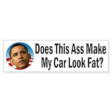 Does This Ass Make My Car Look Fat Bumper Bumper Sticker