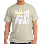 Mummy's Day Light T-Shirt