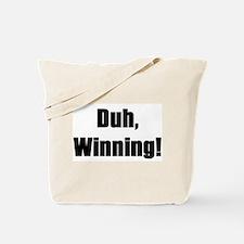Duh, winning! Tote Bag