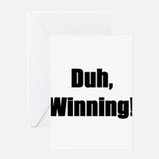 Duh, winning! Greeting Card