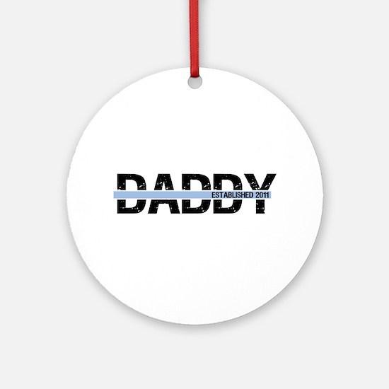 Daddy Established 2011 Ornament (Round)