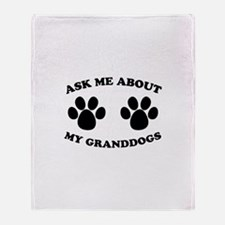 Ask About Granddogs Throw Blanket