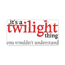 Twilight Thing Aluminum License Plate