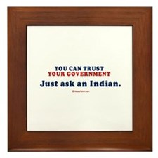 You CAN trust your government. Ask and Indian - F