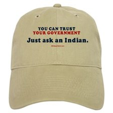 You CAN trust your government. Ask and Indian - C