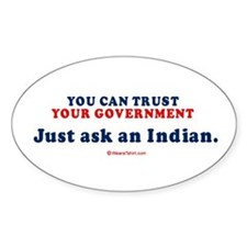 You CAN trust your government. Ask and Indian - S