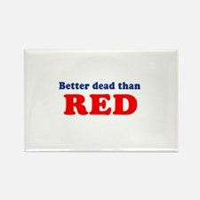 Better dead than red - Rectangle Magnet (10 pack)