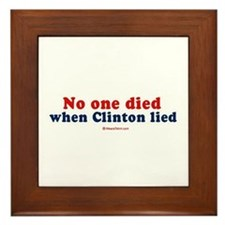 No one died when clinton lied - Framed Tile