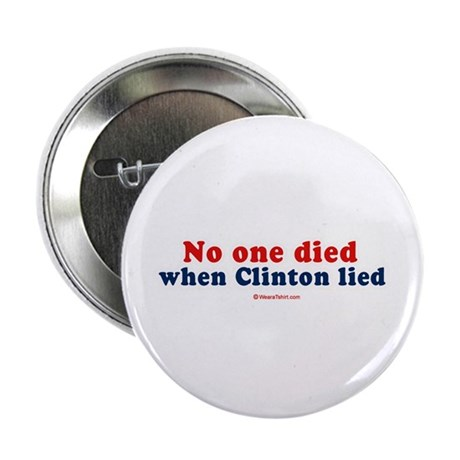 No one died when clinton lied - Button