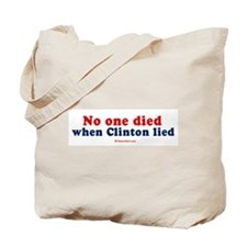No one died when clinton lied -  Tote Bag