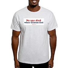 No one died when clinton lied -  Ash Grey T-Shirt