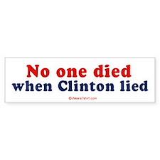 No one died when clinton lied - Bumper Bumper Sticker