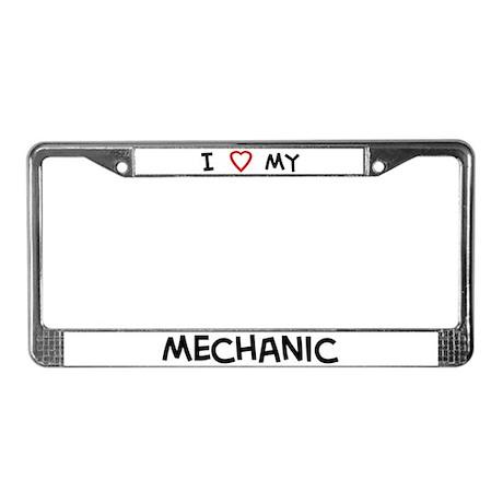 I Love Mechanic License Plate Frame
