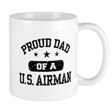 Proud Dad of a US Airman Mug