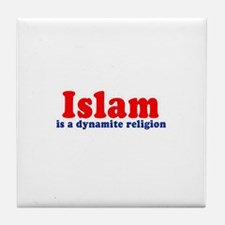 Islam is a dynamite religion - Tile Coaster