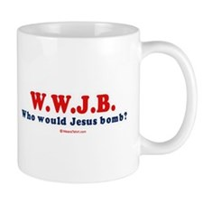 Who would Jesus Bomb? -  Mug