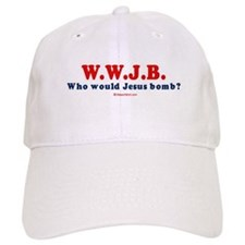 Who would Jesus Bomb? - Baseball Cap
