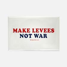 Make Levees. Not war. - Rectangle Magnet