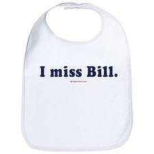 I miss Bill -  Bib