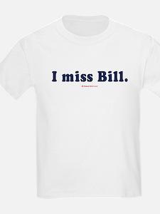 I miss Bill -  Kids T-Shirt