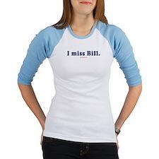 I miss Bill -  Shirt
