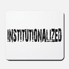 Institutionalized Mousepad