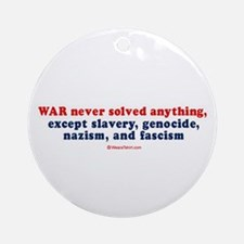War never solved anything -  Ornament (Round)