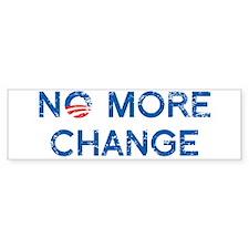 NO MORE CHANGE Bumper Sticker