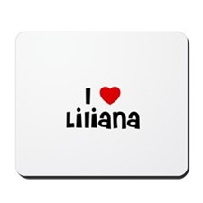 I * Liliana Mousepad