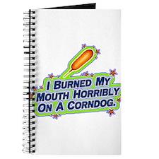 I burned my mouth horribly on Journal