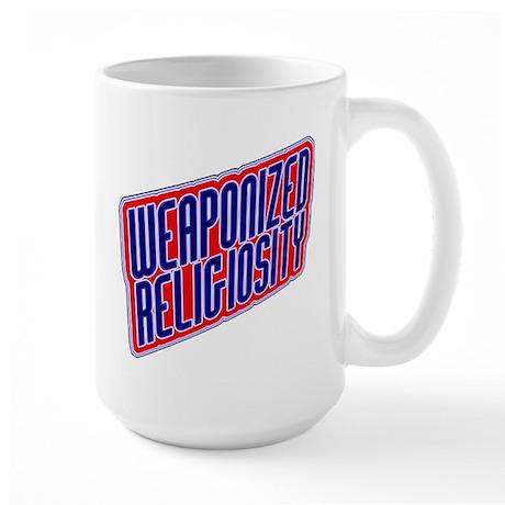 Weaponized Religiosity Large Mug