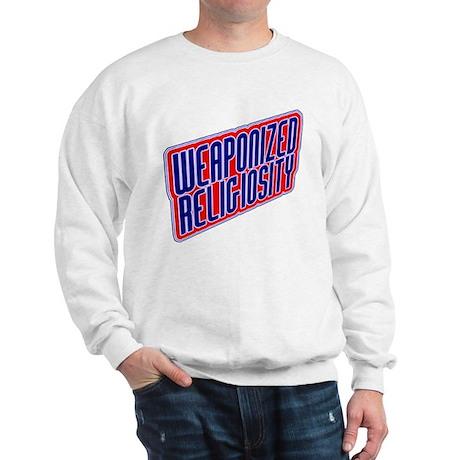 Weaponized Religiosity Sweatshirt