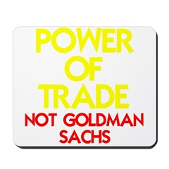 POWER OF TRADE-NOT GOLDMAN SA Mousepad